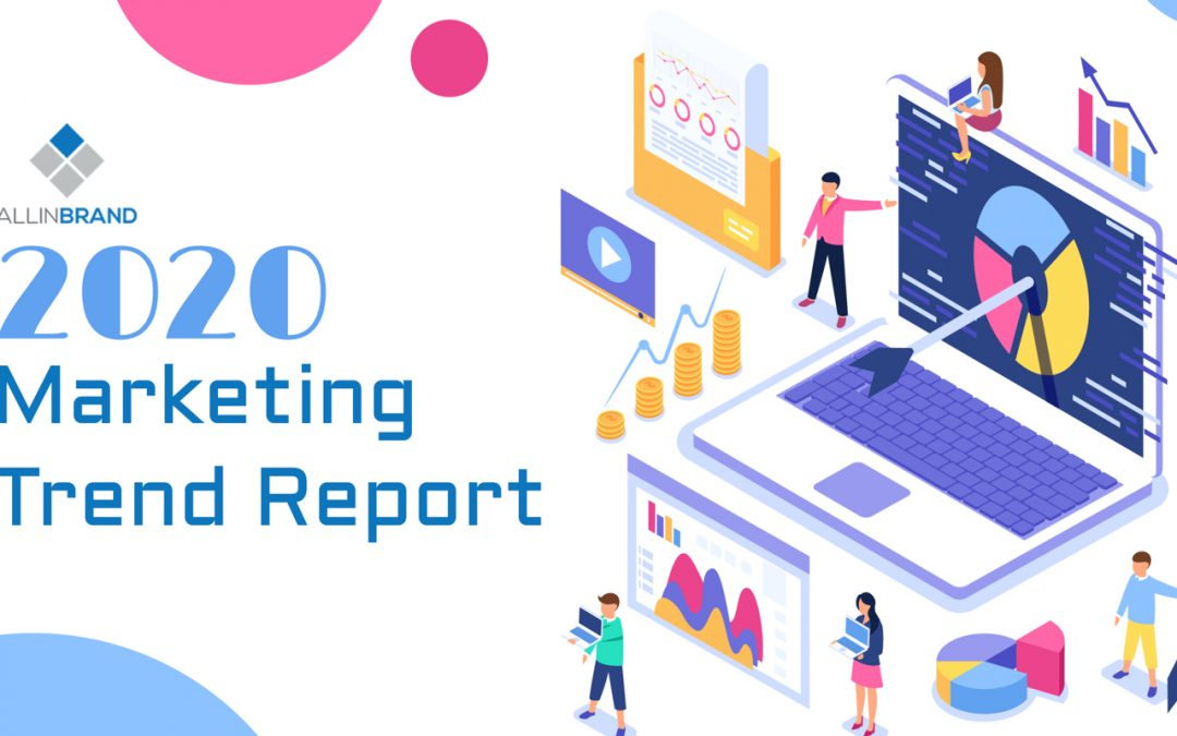 Marketing Trend Report 2020: Where Should Businesses Focus their Resources